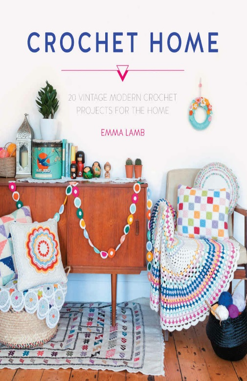 Crochet Home: 20 Crochet Projects For Your Handmade Life