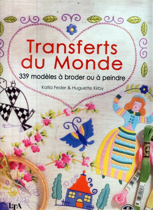 Transferts Du Monde - 300+Templates To Use For Painting And Embroidery