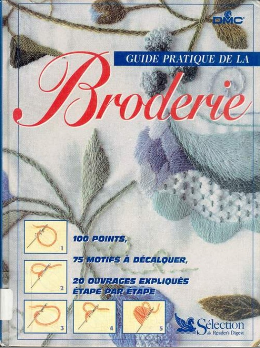Guide pratique de la Broderie - A Practical Guide to Embroidery.